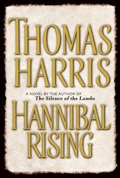 Hannibal Rising by Thomas Harris... where it all begins..