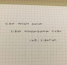New quotes indonesia rindu wattpad ideas Quotes Rindu, Story Quotes, Tumblr Quotes, Text Quotes, Mood Quotes, People Quotes, Happy Quotes, Funny Quotes, Life Quotes