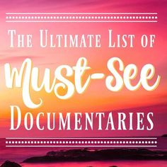 The Ultimate List of Best Documentaries to Watch - MBA sahm - This is the ultimate list of best documentaries to watch! You& want to see all of them, I pr - Best Documentaries On Netflix, Vegan Documentaries, Good Movies On Netflix, Good Movies To Watch, Funny Movies, Movies Showing, Movies And Tv Shows, Parenting For Dummies, Netflix Shows To Watch