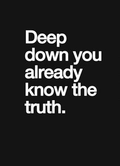 the truth is the truth quotes - Google Search