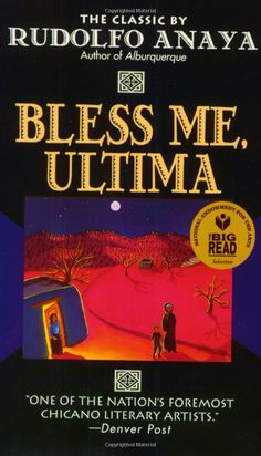 Rudolfo Anaya's Bless Me Ultima...one of my all time favorites.
