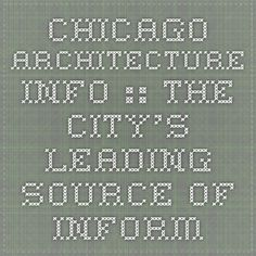 Chicago Architecture Info :: The city's leading source of information about Chicago's skyscrapers and other buildings