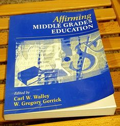 Affirming Middle Grades Education Book by W.Gregory Gerrick Carl W. Walley 1998