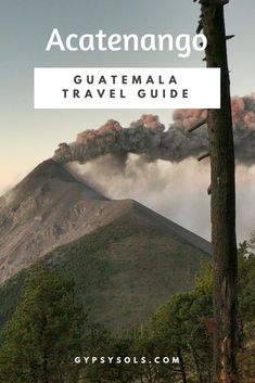 Acatenango Volcano Hike in Guatemala. How to prepare, what to bring, and what to expect from hiking Acatenango in Guatemala. Camp under the stars and watch Volcano Fuego erupt!