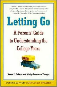 Letting Go (Fourth Edition): A Parents Guide to Understanding the College Years