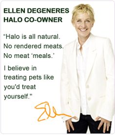 Halo is all natural no rendered meat. No meat 'meals' for your Pets.
