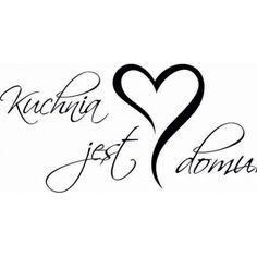 Kuchnia jest sercem domu Infinity, Tattoo, Heart, Kitchen, House, Infinite, Cooking, Home, Kitchens