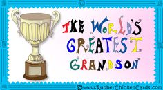 Image from https://s3-us-west-2.amazonaws.com/rubberchickencards/scratches/trophy_grandson_01k.jpg.