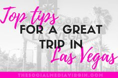 Travel tips for visiting Las Vegas my top 10 picks for a great vacation in the fabulous Nevada Sin City - The social media virgin