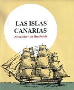 Alexander von Humboldt   Las Islas Canarias