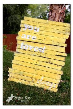 Sugar Bee Crafts: sewing, recipes, crafts, photo tips, and more!: You Are Loved - pallet sign