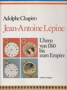 Jean-Antoine Lépine. Uhrmacherkunst in Frankreich von 1760 bis zum Empire null http://www.amazon.de/dp/3874673537/ref=cm_sw_r_pi_dp_yeDmvb04HENME