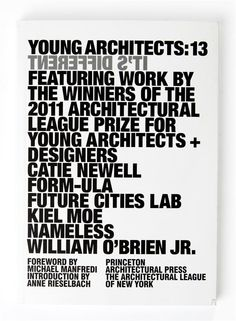 """Young Architects 13: It's Different"" • $24.95; Princeton Architectural Press, May 2012"
