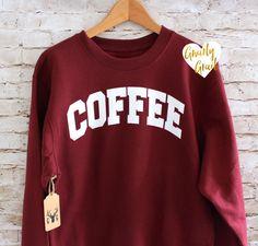 Coffee Sweatshirt Coffee Shirt Coffee Jumper by GNARLYGRAIL
