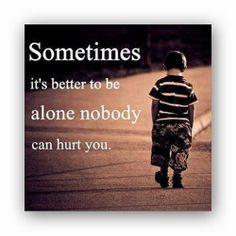 Maar alleen zijn doet ook pijn...