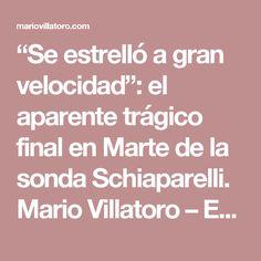 """""""Se estrelló a gran velocidad"""": el aparente trágico final en Marte de la sonda Schiaparelli. Mario Villatoro – Empresario salvadoreño en Costa Rica"""