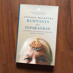 Remnants of a separation a history of the partition through remnants of a separation by aanchal malhotra fandeluxe Image collections
