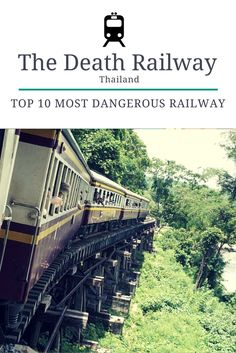 The Death Railway, Thailand is considered as one of the Top 10 most dangerous railways in the world, build during the World War II.