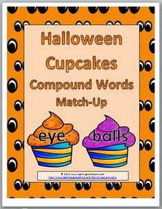Halloween Cupcakes Compound Words Matching. Festive way to teach students about compound words. Good way to introduce decoding unfamiliar words.
