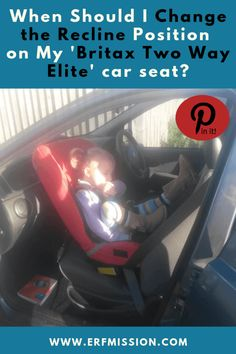 When Should I Change the Recline Position on My Britax Two Way Elite? - A Rear Facing Family Extended Rear Facing, Rear Facing Car Seat, Basic Physics, Cloth Nappies, Gentle Parenting, Save Life, Baby Wearing, Recliner, Breastfeeding