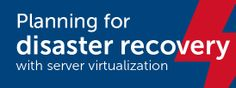Plan For Disaster Recovery With Server Virtualization