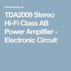 TDA2009 Stereo Hi-Fi Class AB Power Amplifier - Electronic Circuit