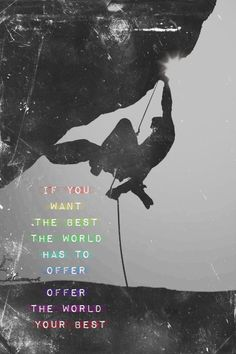 ROCK CLIMBING MOTIVATION - Unique Art Print Photo Poster Gift 4 - If you want the best...