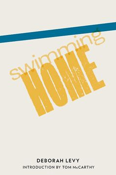 Man Booker Prize 2012: Deborah Levy, Swimming Home