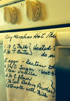 How To, How Hard, and How Much: Recipes on Tea Towels - Perfect for Mother's Day!  Prep towels with. 1/2tsp fabric softener.,2 1/2 tsp washing soda,2 tbs alum, 1 cp hot water, soak, air dry for 24 hours , iron, write on with sharpie,    Flour sack tea towels