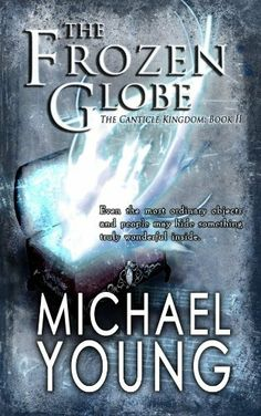 The Frozen Globe (The Canticle Kingdom) by Michael Young, http://www.amazon.com/dp/B00K7NR8FK/ref=cm_sw_r_pi_dp_5msBtb1X2876Y