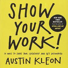 Show Your Work!: How to Share Your Creativity with the World von Austin Kleon http://www.amazon.de/dp/076117897X/ref=cm_sw_r_pi_dp_yUbRwb17GJ7MK