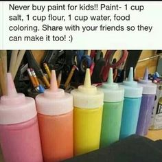 Never buy puffy paint again! Puffy Paint- 1 cup salt, 1 cup flour, 1 c water, food coloring.because I LOVE puffy paint