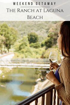This why The Ranch at Laguna Beach makes a great SoCal weekend getaway.