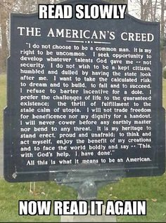 Not many believe this anymore - or have even read it. What does it mean to be American to you? I wish more people would think this way. Great Quotes, Inspirational Quotes, Awesome Quotes, Out Of Touch, It Goes On, God Bless America, Food For Thought, In This World, Life Lessons