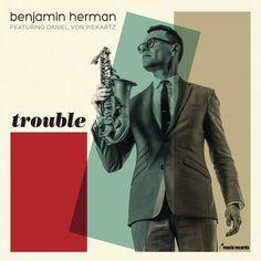 Trouble Benjamin Herman