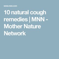 10 natural cough remedies | MNN - Mother Nature Network