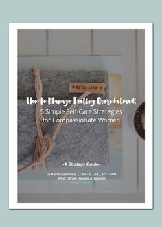 A FREE Self-Care Strategy Guide - How to Manage Feeling Overwhelmed: 5 Simple Self-Care Strategies for Busy Women.