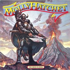 Molly Hatchet - The Deed Is Done, if this sounds how it looks I would hate it but what a cover!