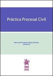Práctica procesal civil / dirección, María José Fernández-Fígares Morales