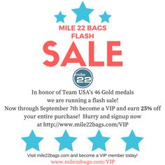 Hurry and signup to become a VIP to earn 25% off your entire purchase! Now through September 7th. www.mile22bags.com/VIP