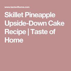 Skillet Pineapple Upside-Down Cake Recipe | Taste of Home