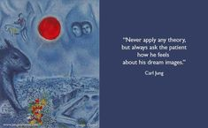 Never apply any theory, but always ask the patient how he feels about his dream images.  For dreams are always about a particular problem of...