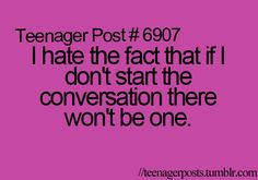 I am thirty four and still hate this fact. prefer silent friendship than awkward silence Lol So True, Teenager Quotes, Teen Quotes, Funny Quotes, Teen Posts, Teenager Posts, Favim, I Can Relate, Funny Pins