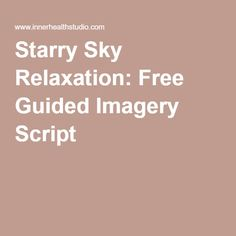 Starry Sky Relaxation: Free Guided Imagery Script