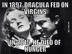 Poor Dracula...
