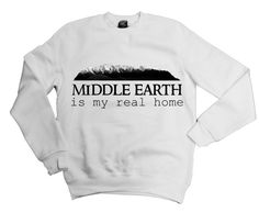 Middle Earth Is My Real Home, Lord Of The Rings Sweatshirt on Etsy, $31.72