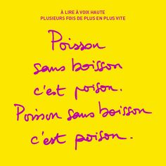 Fish without drink is poison. French Teacher, French Class, French Lessons, Tongue Twisters, French Expressions, French History, Teacher Tools, Idioms, French Language