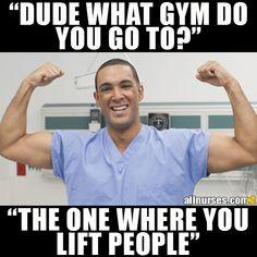 What gym does a nurse go to? Work Memes, Work Humor, Work Funnies, Nursing Tips, Nursing Memes, Medical Humor, Nurse Humor, Night Shift Humor, Hospital Humor