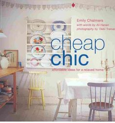Cheap and chic by Emily chambers I want this book and a plate rack