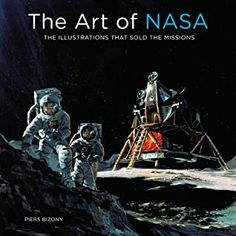 The Art of NASA Review Stanley Kubrick, Date, Cgi, Mercury, American Space, International Books, Nasa History, Mission To Mars, Space Race